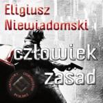 Eligiusz Niewiadomski – człowiek zasad