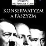 """""""Pro Fide Rege et Lege"""" nr 1/2013: Konserwatyzm a faszyzm"""