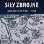 """""""Narodowe Siły Zbrojne. Dokumenty 1942 – 1944. Tom 1″"""