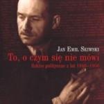 Jan Emil Skiwski – To, o czym się nie mówi