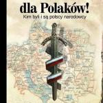 """Praca zbiorowa: """"Polska dla Polaków! Kim byli i są polscy narodowcy"""""""