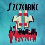 """""""Szczerbiec"""" nr 152 – solidna dawka nacjonalizmu i tradycjonalizmu!"""